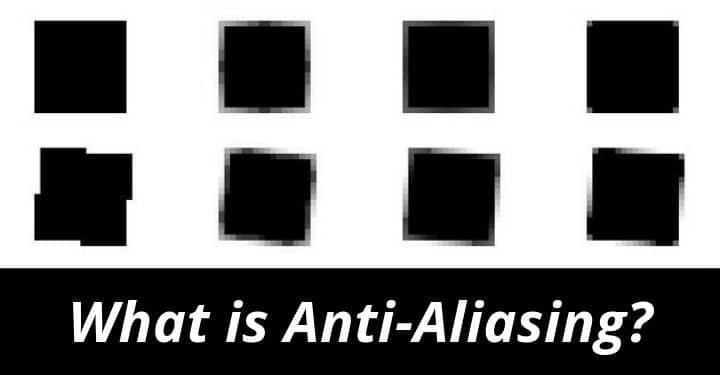 Qu'est-ce que l'anti-aliasing? | Jeu de haut niveau