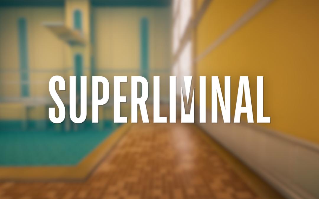 Examen Superliminal | Jeu de haut niveau