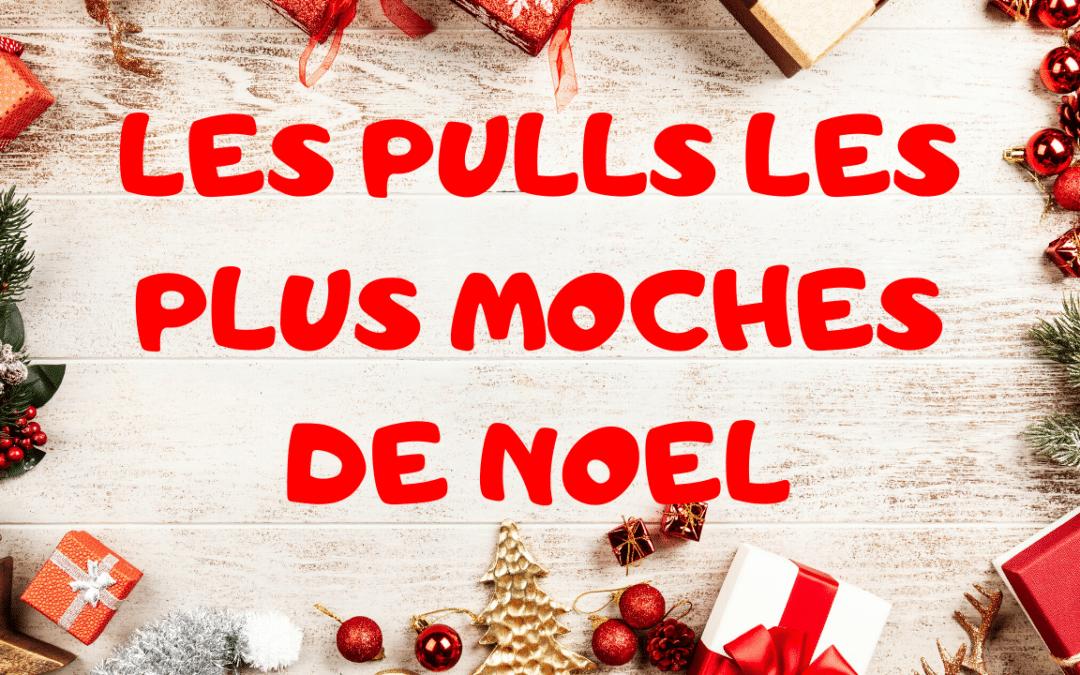 Pull de Noel – Découvrez notre Sélection de Pull Moche de Noel